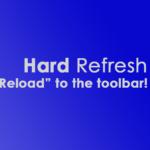 Hard Refresh